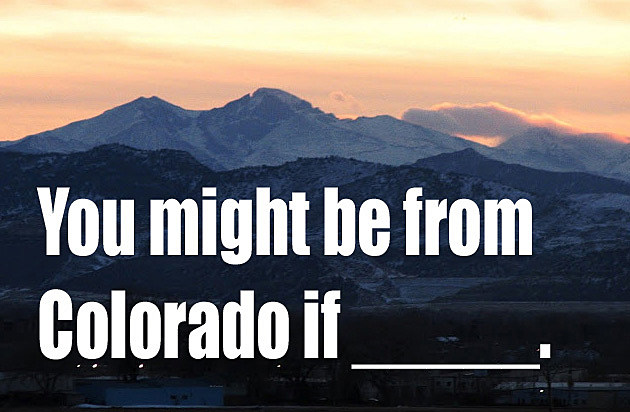 You Might Be from Colorado If