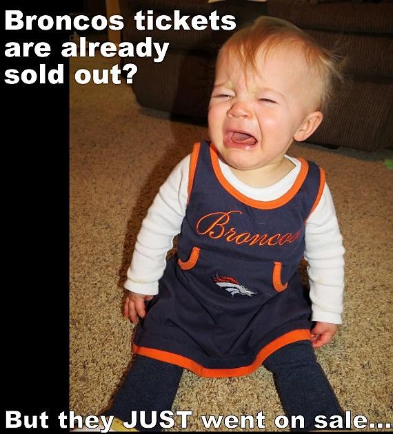 Sad Broncos Baby Tickets Meme