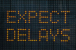 Expect Delays Sign